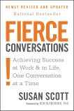 Fierce Conversations (Revised and Updated): Achieving Success at Work and in Life One Conversation at a Time, Scott, Susan