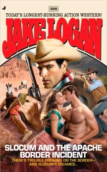 Slocum 328: Slocum and the Apache Border Incident, Logan, Jake