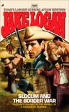 Slocum 330: Slocum and the Border War, Logan, Jake