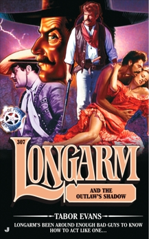 Longarm 307: Longarm and the Outlaw's Shadow, Evans, Tabor