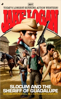 Slocum 307: Slocum and the Sheriff of Guadalupe, Logan, Jake