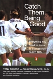Catch Them Being Good: Everything You Need to Know to Successfully Coach Girls, Dicicco, Tony & Hacker, Colleen & Salzberg, Charles
