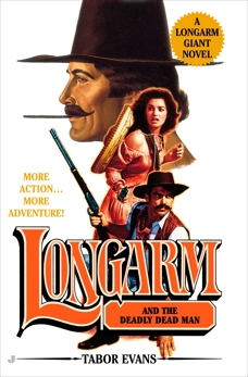 Longarm Giant #22: Longarm and the Deadly Dead Man, Evans, Tabor