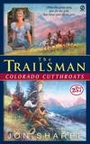 Trailsman #257, The: Colorado Cutthroats, Sharpe, Jon