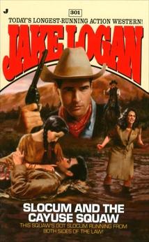 Slocum 301: Slocum and the Cayuse Squaw, Logan, Jake