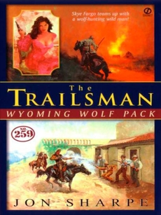 Trailsman #259: Wyoming Wolf Pact, Sharpe, Jon