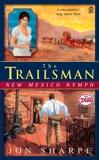 The Trailsman #268: New Mexico Nymph, Sharpe, Jon
