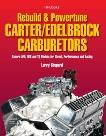 Rebuild & Powetune Carter/Edelbrock Carburetors HP1555: Covers AFB, AVS and TQ Models for Street, Performance and Racing, Shepard, Larry
