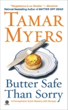 Butter Safe Than Sorry: A Pennsylvania Dutch Mystery, Myers, Tamar