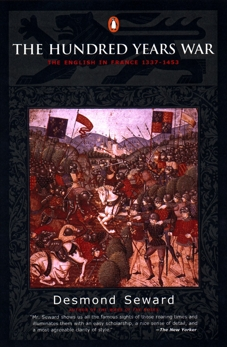 The Hundred Years War: The English in France 1337-1453, Seward, Desmond
