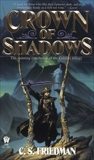 Crown of Shadows: The Coldfire Trilogy, Book Three, Friedman, C.S.