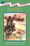 Facing West: A Story of the Oregon Trail, Kudlinski, Kathleen V.