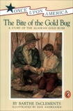 The Bite of the Gold Bug: A Story of the Alaskan Gold Rush, DeClements, Barthe