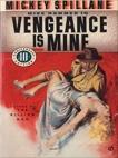 Vengeance Is Mine, Spillane, Mickey