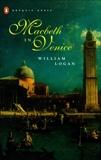 Macbeth in Venice, Logan, William
