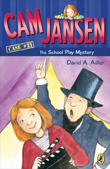Cam Jansen: The School Play Mystery #21, Adler, David A.