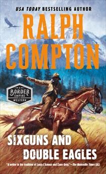 Sixguns and Double Eagles, Compton, Ralph