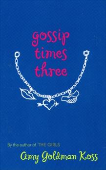 Gossip Times Three, Koss, Amy Goldman