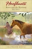 Hoofbeats: Katie and the Mustang #3, Duey, Kathleen
