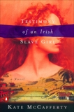 Testimony of an Irish Slave Girl, McCafferty, Kate