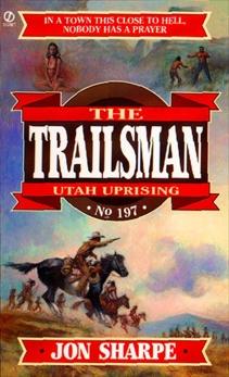 Trailsman 197:  Utah Uprising, Sharpe, Jon