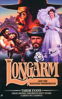 Longarm #284: Longarm and the Haunted Whorehouse, Evans, Tabor
