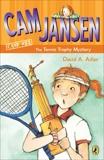Cam Jansen: The Tennis Trophy Mystery #23, Adler, David A.