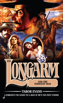 Longarm 376: Longarm and the Innocent Man, Evans, Tabor