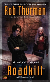 Roadkill: A Cal Leandros Novel, Thurman, Rob