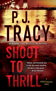 Shoot to Thrill: A Monkeewrench Novel, Tracy, P. J.