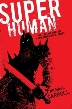 Super Human, Carroll, Michael