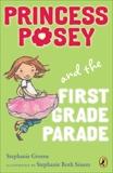 Princess Posey and the First Grade Parade: Book 1, Greene, Stephanie