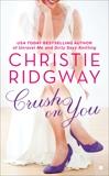 Crush on You, Ridgway, Christie