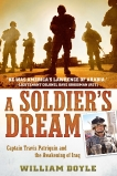 A Soldier's Dream: Captain Travis Patriquin and the Awakening of Iraq, Doyle, William