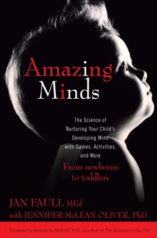 Amazing Minds: The Science of Nurturing Your Child's Developing Mind with Games, Activities and  More, Faull, Jan & McLean Oliver, Jennifer