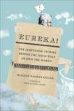 Eureka!: The Surprising Stories Behind the Ideas That Shaped the World, Wagman-Geller, Marlene