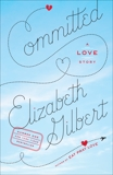 Committed: A Love Story, Gilbert, Elizabeth