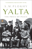 Yalta: The Price of Peace, Plokhy, S. M.