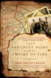 The Farthest Home Is in an Empire of Fire: A Tejano Elegy, Santos, John Phillip