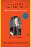 Lives Like Loaded Guns: Emily Dickinson and Her Family's Feuds, Gordon, Lyndall