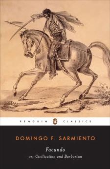 Facundo: Or, Civilization and Barbarism, Sarmiento, Domingo F.