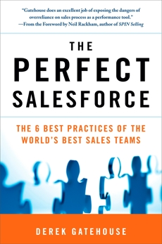 The Perfect SalesForce: The 6 Best Practices of the World's Best Sales Teams, Gatehouse, Derek