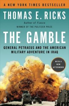 The Gamble: General Petraeus and the American Military Adventure in Iraq, Ricks, Thomas E.