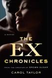 The Ex Chronicles: A Novel, Taylor, Carol