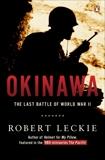 Okinawa: The Last Battle of World War II, Leckie, Robert