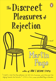 The Discreet Pleasures of Rejection: A Novel, Page, Martin