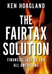 The FairTax Solution: Financial Justice for All Americans, Hoagland, Ken