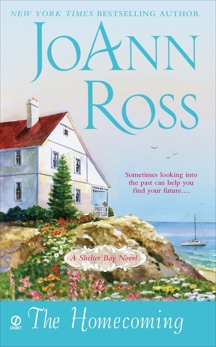 The Homecoming: A Shelter Bay Novel, Ross, JoAnn