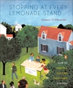 Stopping at Every Lemonade Stand: How to Create a Culture That Cares for Kids, Vollbracht, James