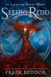 Seeing Redd: The Looking Glass Wars, Book Two, Beddor, Frank